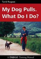 My Dog Pulls, What Do I Do?