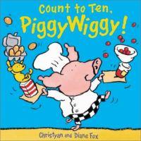 Count to Ten, Piggywiggy!