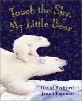 Touch the Sky, My Little Bear