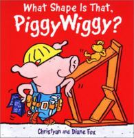 What Shape Is That, Piggywiggy?