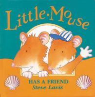 Little Mouse Has A Friend