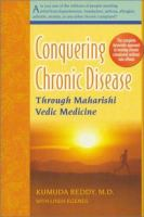 Conquering Chronic Disease Through Maharishi Vedic Medicine