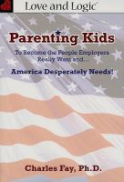 Parenting Kids to Become the People Employers Really Want--- and America Desperately Needs!