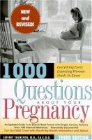 1000 Questions About your Pregnancy