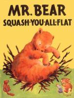 Mr. Bear Squash-You-All-Flat