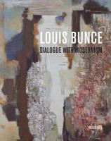 Louis Bunce: Dialogue With Modernism