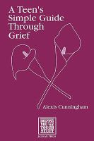 A Teen's Simple Guide Through Grief