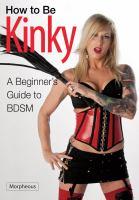 How to Be Kinky