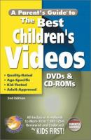 A Parent's Guide to the Best Children's Videos, DVDs & CD-ROMs