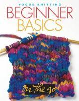Vogue Knitting Beginner Basics