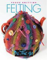 Vogue Knitting Felting
