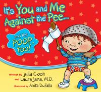 It's You and Me Against the Pee-- and the Poop, Too!