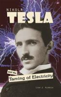 Nikola Tesla & the Taming of Electricity