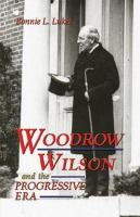 Woodrow Wilson and the Progressive Era