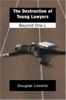 The Destruction of Young Lawyers