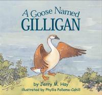 A Goose Named Gilligan