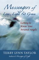 Messengers of Love, Light and Grace : Getting to Know Your Personal Angels