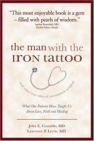The Man With the Iron Tattoo and Other True Tales of Uncommon Wisdom