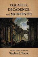 Equality, Decadence, and Modernity