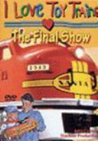 I Love Toy Trains, the Final Show