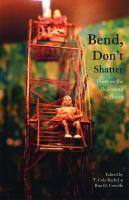 Bend, Don't Shatter