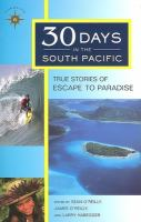 30 Days in the South Pacific : True Stories of Escape to Paradise