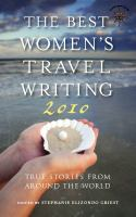 The Best Women's Travel Writing 2010