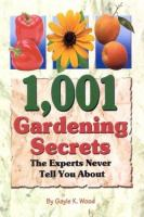 1,001 Gardening Secrets the Experts Never Tell You