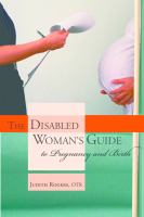 The Disabled Woman's Guide to Pregnancy and Birth