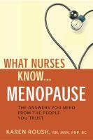 What Nurses Know-- Menopause