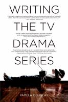 Writing the TV Drama Series
