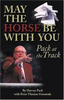 May the Horse Be With You : Pack at the Track