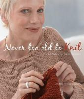 Never Too Old to Knit