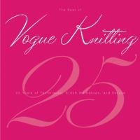 The Best of Vogue Knitting Magazine