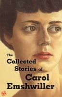 Collected Stories of Carol Emshwiller, Vol. 1