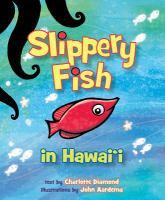 Slippery Fish in Hawai'i