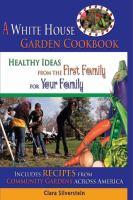 The White House Garden Cookbook