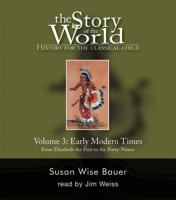 The Story of the World, History for the Classical Child, Volume 3