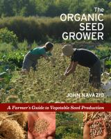 The organic seed grower : a farmer's guide to vegetable seed production