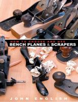 How to Choose and Use Bench Planes and Scrapers