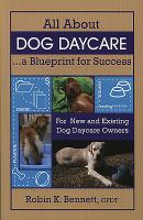 All About Dog Daycare-- A Blueprint for Success