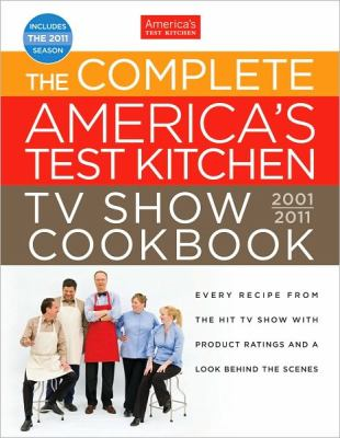 Cover image for The Complete America's Test Kitchen TV Show Cookbook, 2001-2011
