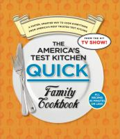 The America's Test Kitchen Quick Family Cookbook