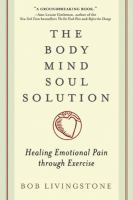 The Body Mind Soul Solution