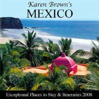 Karen Brown's Mexico 2008