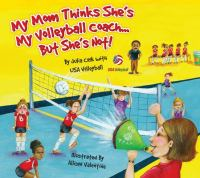 My Mom Thinks She's My Volleyball Coach...but She's Not!