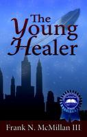 The Young Healer / Frank N. McMillan III