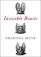 Invisible beasts : tales of the animals that go unseen among us