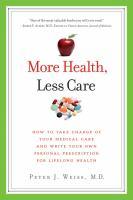 More Health, Less Care