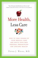 More Health, Less Care